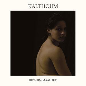 Ibrahim Maalouf - Kalthoum
