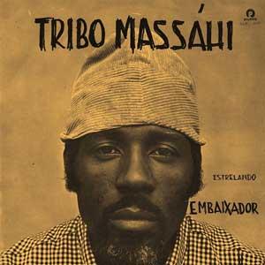Tribo Massahi estrelando Embaixador