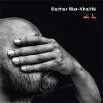 Bachar Mar Khalifé - Ya Balad