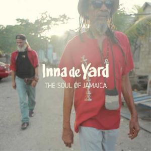 Inna De Yard - The Soul Of Jamaica
