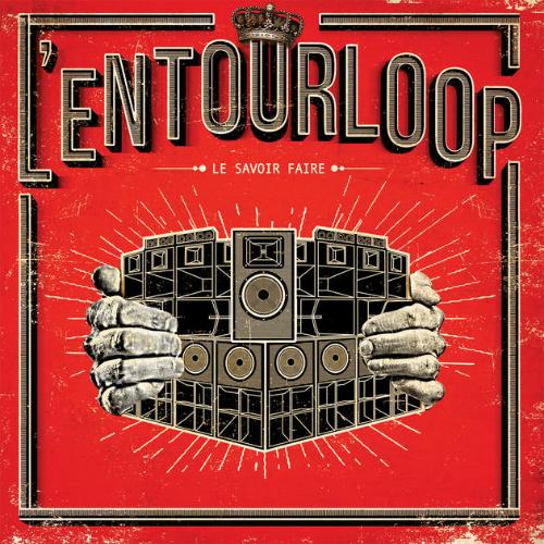 L Entourloop - Le savoir Faire