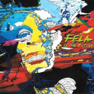 Leeroy presents Fela Is The Future