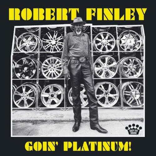 Robert Finley - Goin Platinum